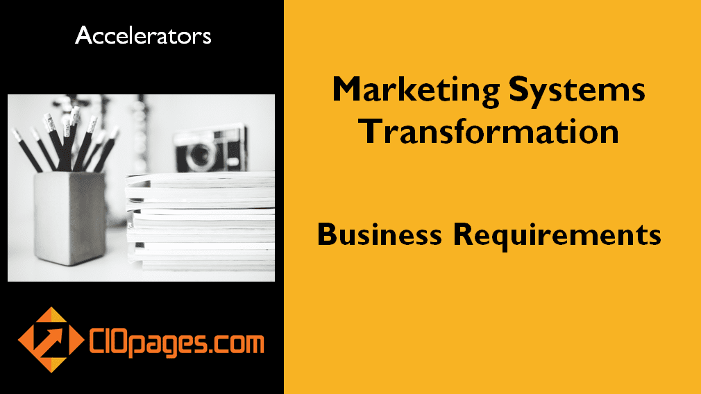 Marketing Systems Transformation – Business Requirements